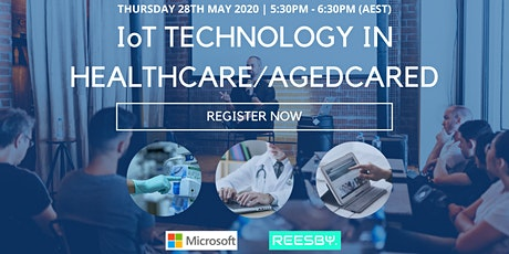 Microsoft + Reesby: IoT Technologies in Health Care & Aged Care (Webinar) tickets
