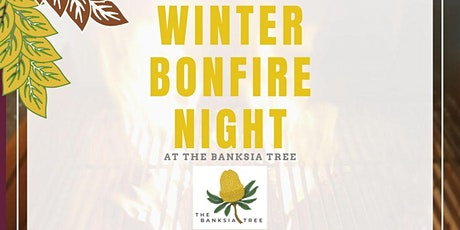 Banksia Tree Winter Bonfire Night tickets