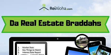 Monthly Market Update & Trends w/ Da Real Estate Braddahs LIVE tickets