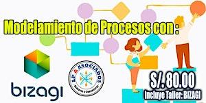 Modelamiento de Procesos con BIZAGI (S/. 80.00 x 96h)