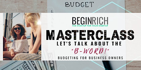 Let's Talk about the B-WORD!!! Begin Rich with Business BUDGETING 101 with Amy Henry tickets