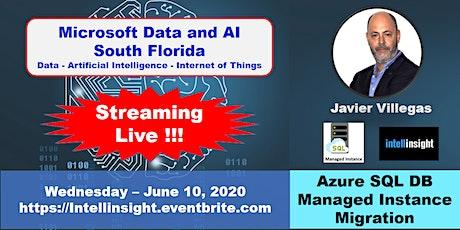 Azure SQL DB Managed Instance Migration by Javier Villegas tickets
