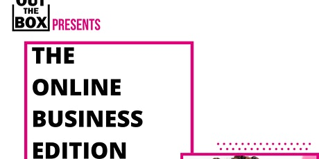 Out the Box Presents...The Online Business Edition tickets