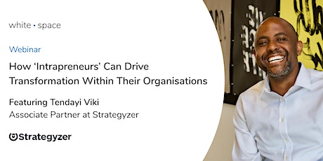 How 'Intrapreneurs' Can Drive Transformation Within Their Organisations tickets