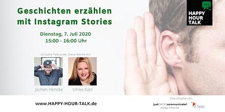 HAPPY HOUR TALK - Geschichten erzählen mit Instagram Stories Tickets