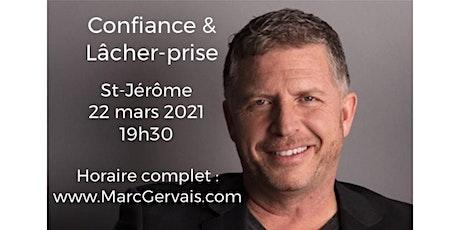 ST-JÉRÔME - Confiance / Lâcher-prise 15$  billets