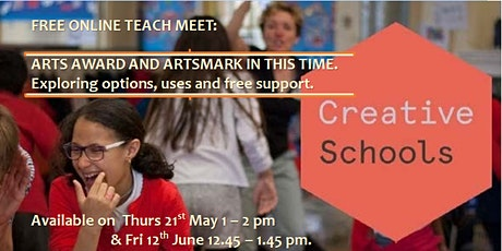 FREE ONLINE TEACH MEET:  ARTS AWARD AND ARTSMARK IN THIS TIME. tickets