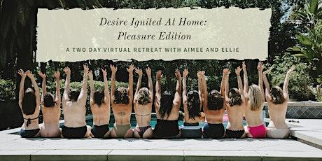 Desire Ignited at Home: Pleasure Edition tickets