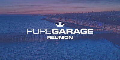 Pure Garage - South Coast UK Garage Festival