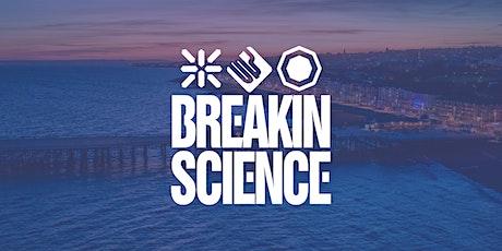 Breakin Science Festival - Hastings 2021 tickets