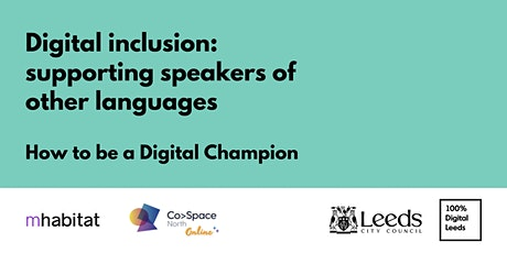 Digital inclusion: supporting speakers of other languages tickets