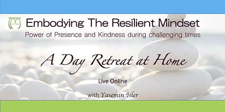 Embodying the Resilient Mindset - A Day Retreat At Home tickets