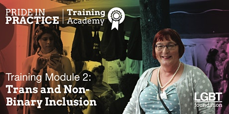 Pride in Practice Training Academy: Trans & Non Binary Inclusion: Module 2 tickets