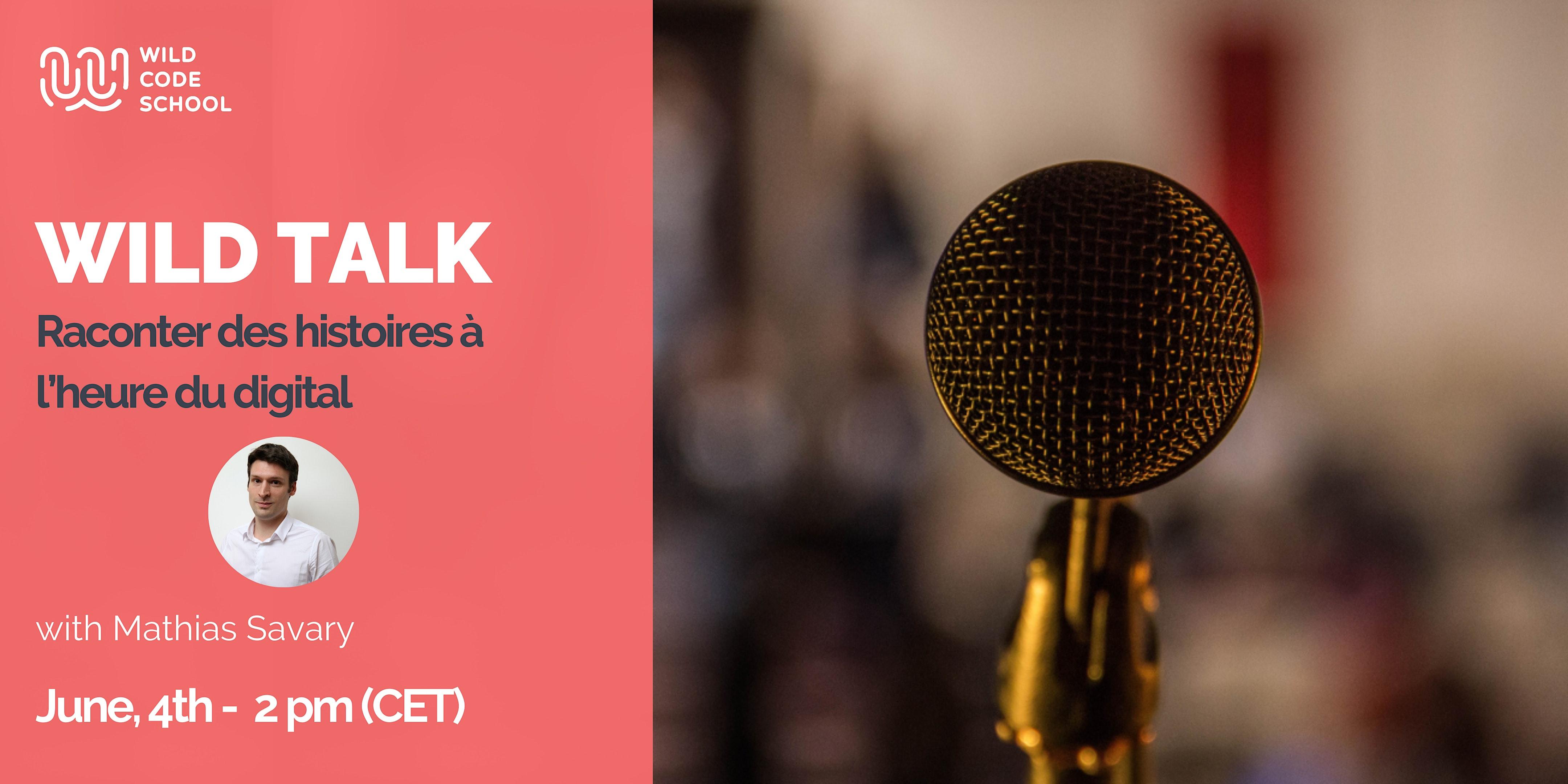 Wild Talk - Raconter des histoires à l'heure du digital