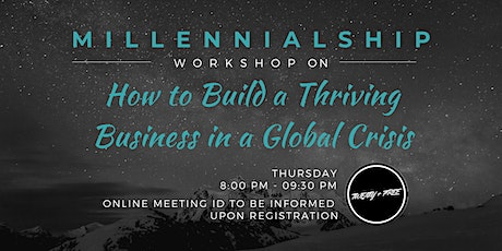 How to Build a Thriving Business in a Global Crisis Tickets