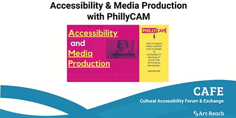 Virtual CAFE: Accessibility & Media Production with PhillyCAM tickets