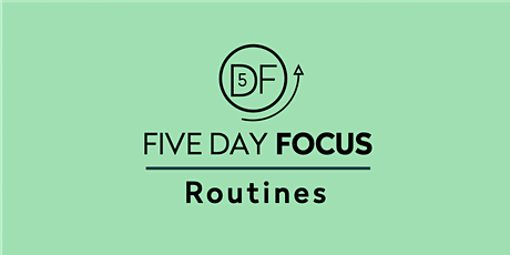 Five Day Focus - Routines tickets