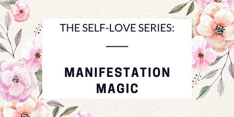 The Self-Love Series: Manifestation Magic tickets