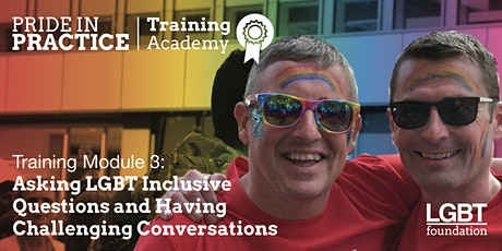 Pride in Practice Training Academy: LGBT Inclusive Questions: Module 3 tickets