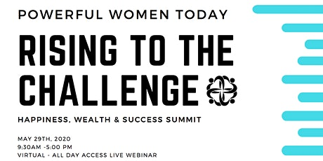 Powerful Women Today & PWT+.	2020 Happiness Wealth & Leadership Summit tickets