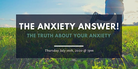 The Anxiety Answer : The truth about anxiety! tickets