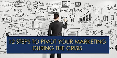 12 Steps to PIVOT your Marketing During a Crisis - 27th  May & 17th June tickets