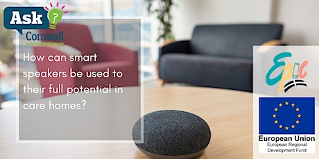 How can smart speakers be used to their full potential in care homes? tickets