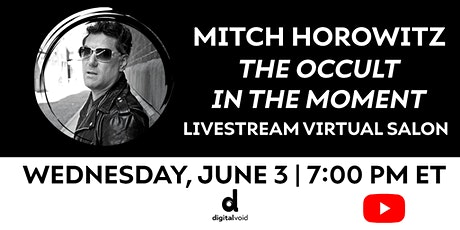 """Livestream Virtual Salon: Mitch Horowitz """"The Occult in the Moment"""" tickets"""