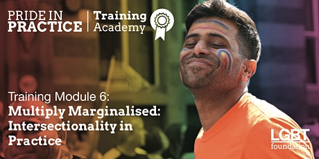 Pride in Practice Training Academy: Multiply Marginalised: Module 6 tickets