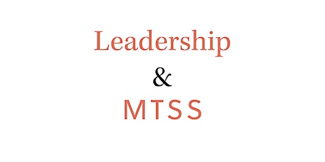 Leadership & MTSS: Meeting the Needs of Every Student tickets
