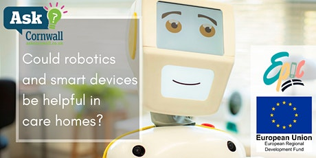 Could robotics and smart devices be helpful in care homes? tickets