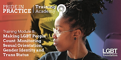 Pride in Practice Training Academy: Making LGBT People Count: Module 8 tickets