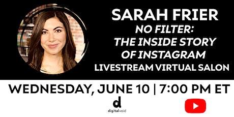 "Livestream Salon: Sarah Frier ""No Filter: The Inside Story of Instagram"" tickets"