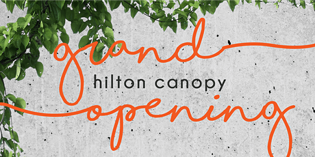Hilton Canopy  Grand Opening Party tickets