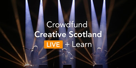 Crowdfund Creative Scotland LIVE + Learn: Introduction to Crowdfunding tickets