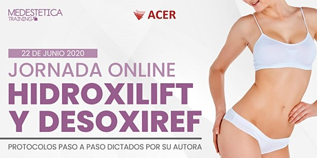 Jornada online: Hidroxilift y Desoxiref entradas