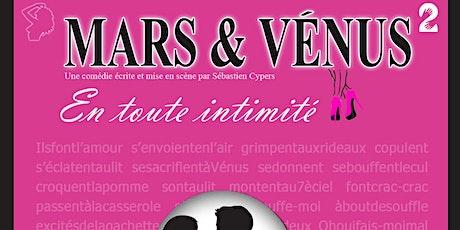 MARS ET VENUS : en toute intimité ! billets