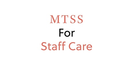 Caring for One Another on Purpose: MTSS for Staff Care tickets