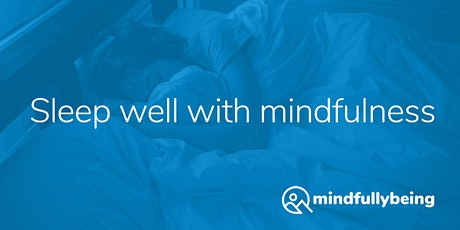 Sleep well with mindfulness tickets