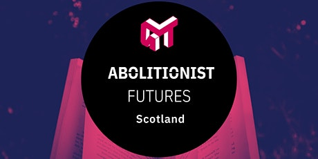 Abolitionist Futures Reading & Discussion Group - Scotland tickets