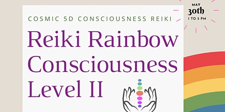 Reiki Rainbow Consciousness Level II tickets