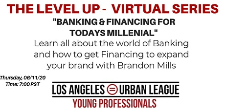 """The Level Up Series - """"Banking & Financing for Todays Millenial"""" tickets"""
