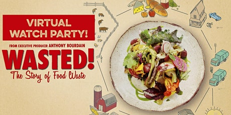Virtual Watch Party: Wasted! The Story of Food Waste Tickets