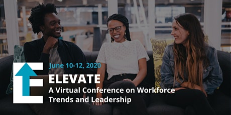 Elevate 2020: A Virtual Conference on Workforce Trends and Leadership tickets