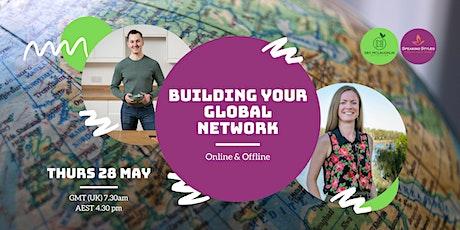 Building your Global Network Online & Offline tickets