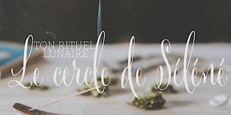 Le cercle de Séléné - Le rituel lunaire du 19 juin billets