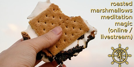 Roasted Marshmallows, Meditation & Magic (Online / Livestream) tickets