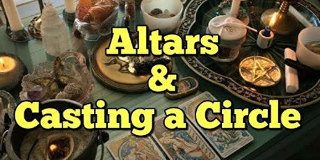 Altars & Casting a Circle Class tickets