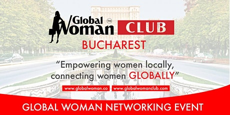 GLOBAL WOMAN CLUB BUCHAREST: BUSINESS NETWORKING MEETING - JUNE tickets