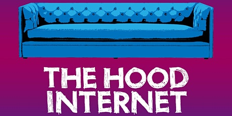 SHOW CANCELED: The Hood Internet tickets